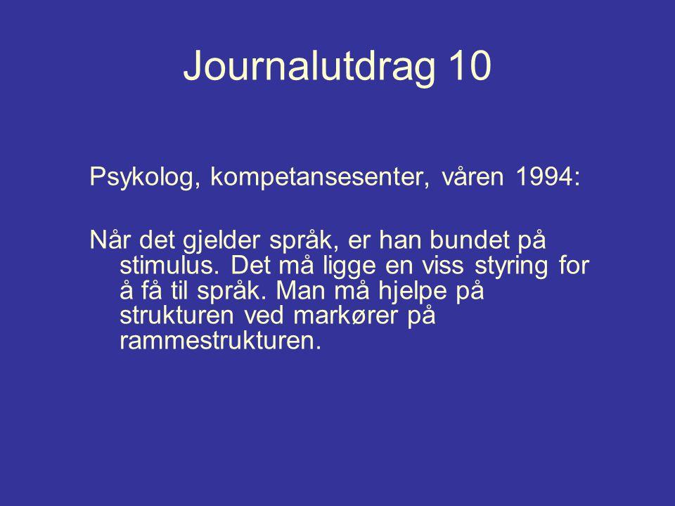 Journalutdrag 10 Psykolog, kompetansesenter, våren 1994:
