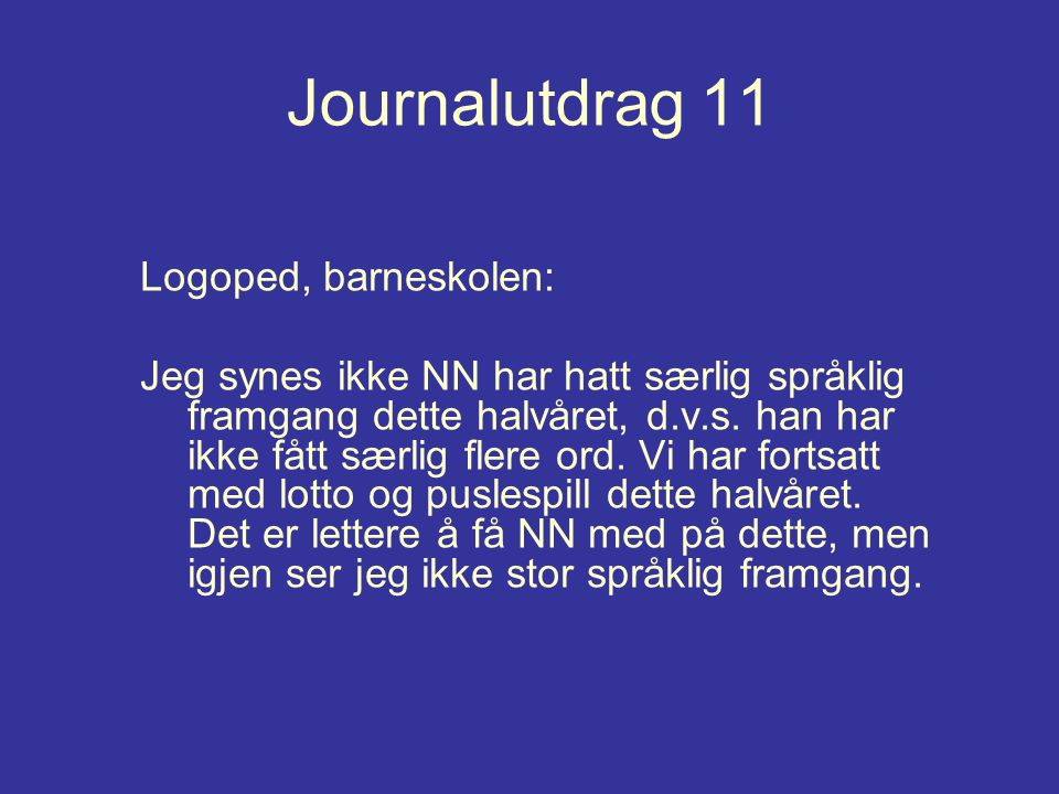 Journalutdrag 11 Logoped, barneskolen: