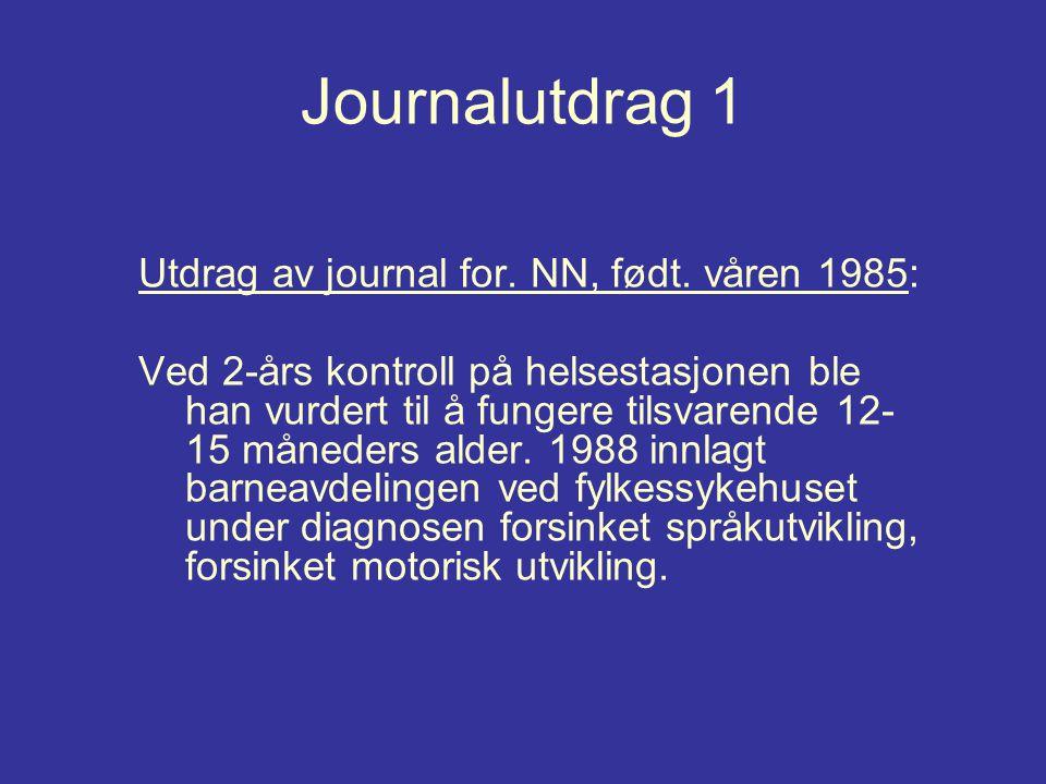 Journalutdrag 1 Utdrag av journal for. NN, født. våren 1985: