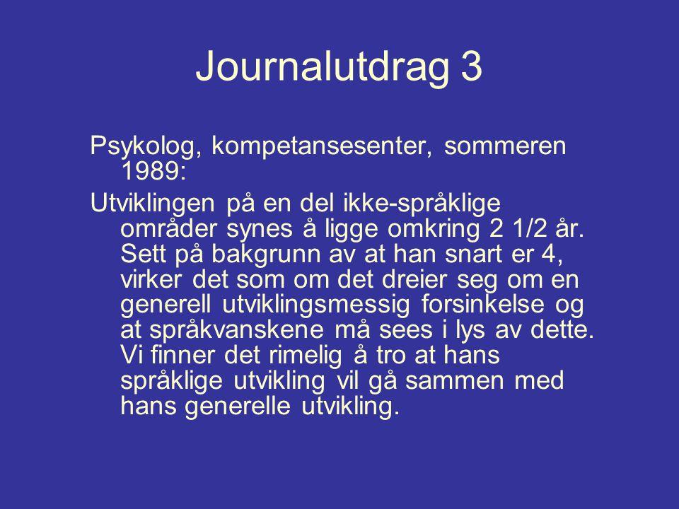 Journalutdrag 3 Psykolog, kompetansesenter, sommeren 1989: