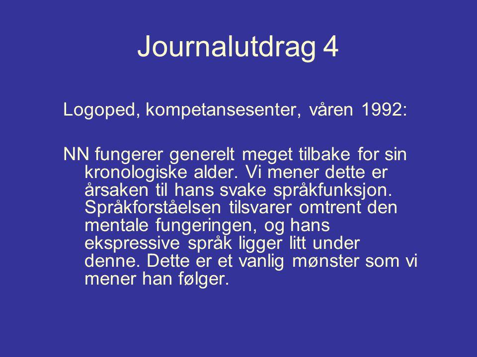 Journalutdrag 4 Logoped, kompetansesenter, våren 1992: