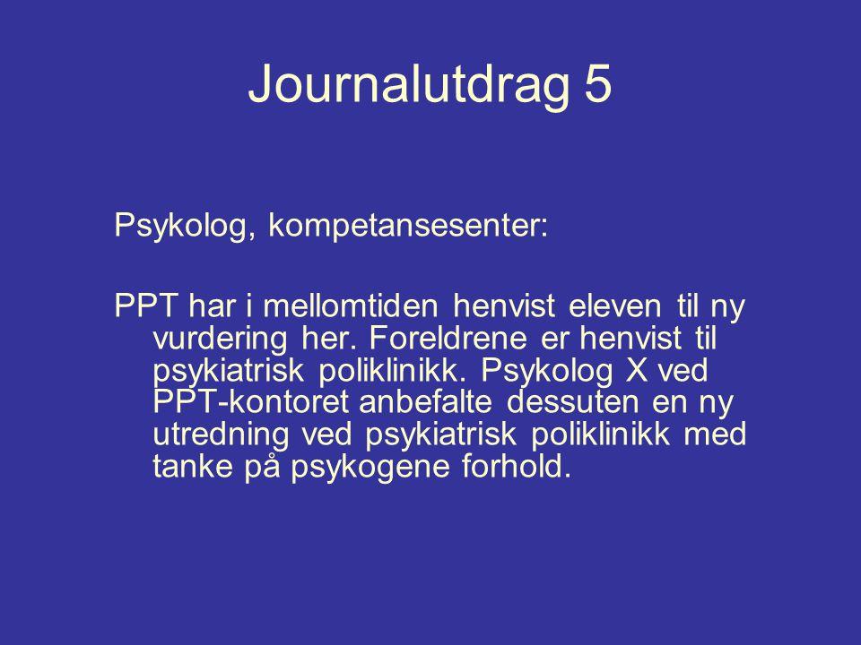 Journalutdrag 5 Psykolog, kompetansesenter: