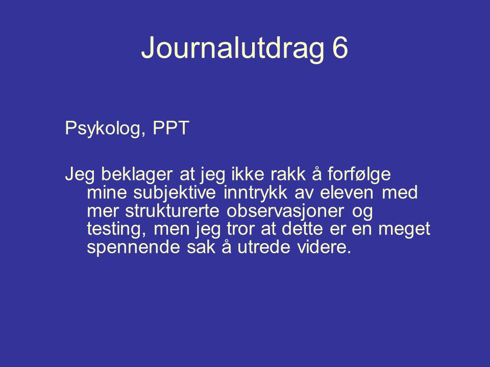 Journalutdrag 6 Psykolog, PPT