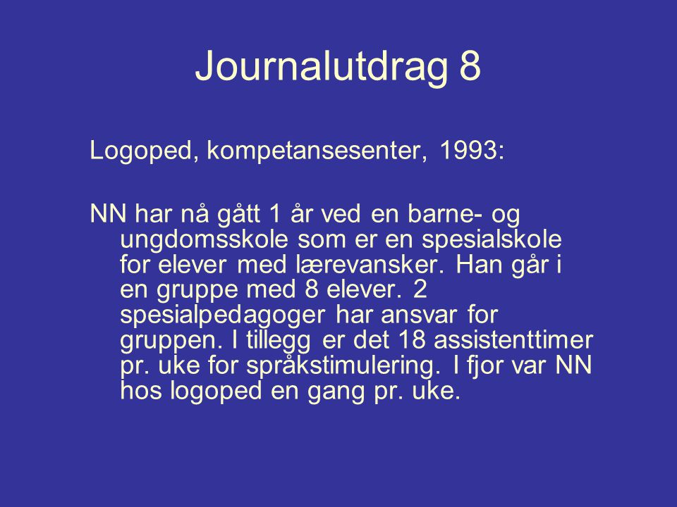Journalutdrag 8 Logoped, kompetansesenter, 1993: