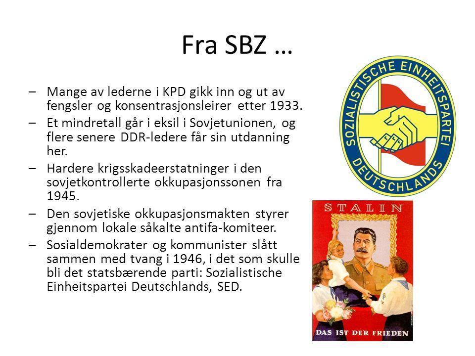 Fra SBZ … Mange av lederne i KPD gikk inn og ut av fengsler og konsentrasjonsleirer etter 1933.