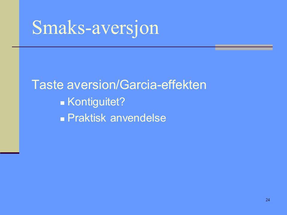 Smaks-aversjon Taste aversion/Garcia-effekten Kontiguitet
