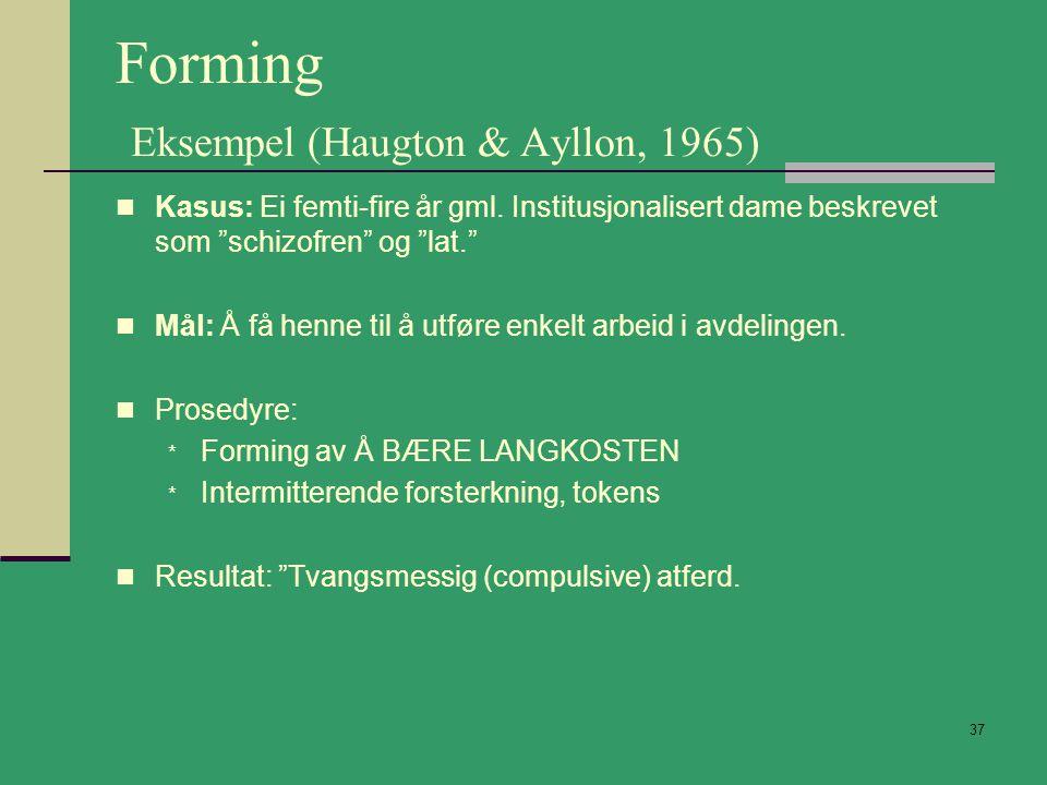 Forming Eksempel (Haugton & Ayllon, 1965)