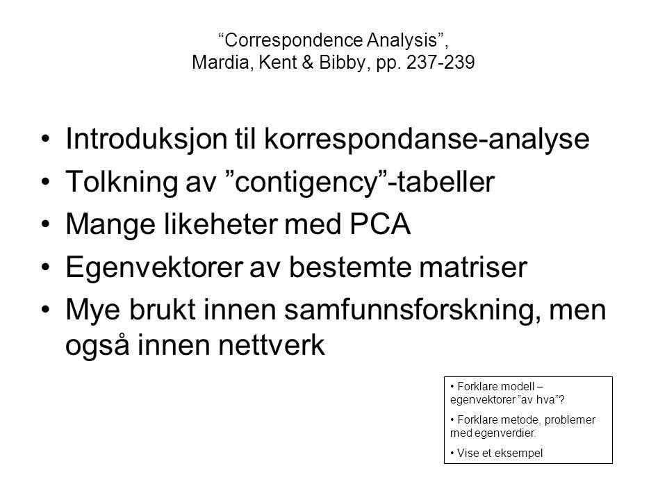Correspondence Analysis , Mardia, Kent & Bibby, pp. 237-239