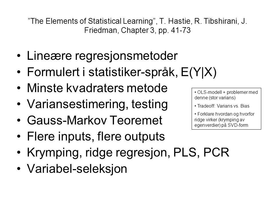 Lineære regresjonsmetoder Formulert i statistiker-språk, E(Y|X)