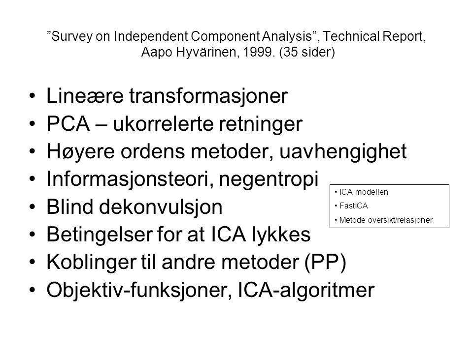 Lineære transformasjoner PCA – ukorrelerte retninger