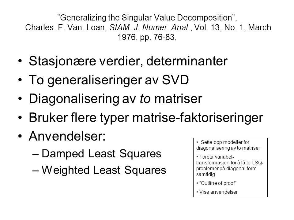 Stasjonære verdier, determinanter To generaliseringer av SVD