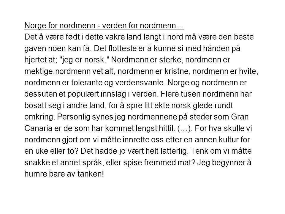 Norge for nordmenn - verden for nordmenn…