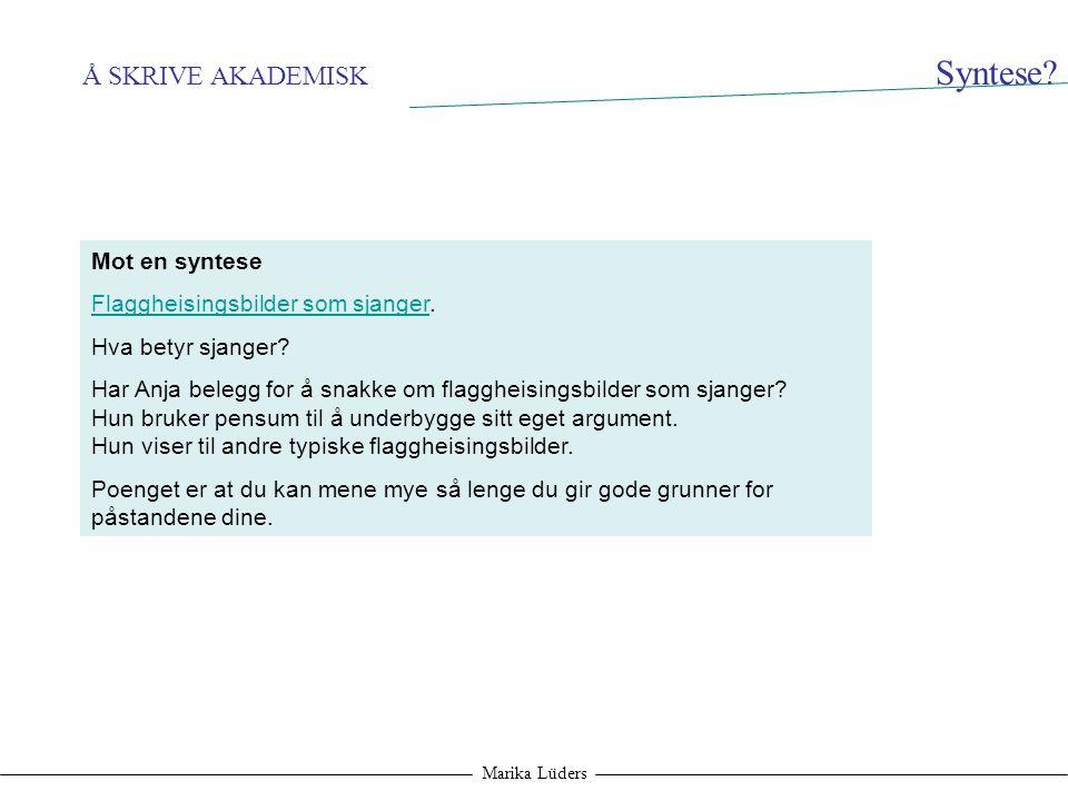 Syntese Å SKRIVE AKADEMISK Mot en syntese