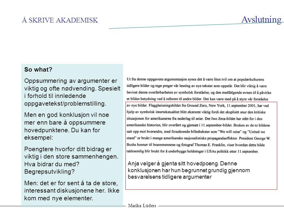 Avslutning Å SKRIVE AKADEMISK So what