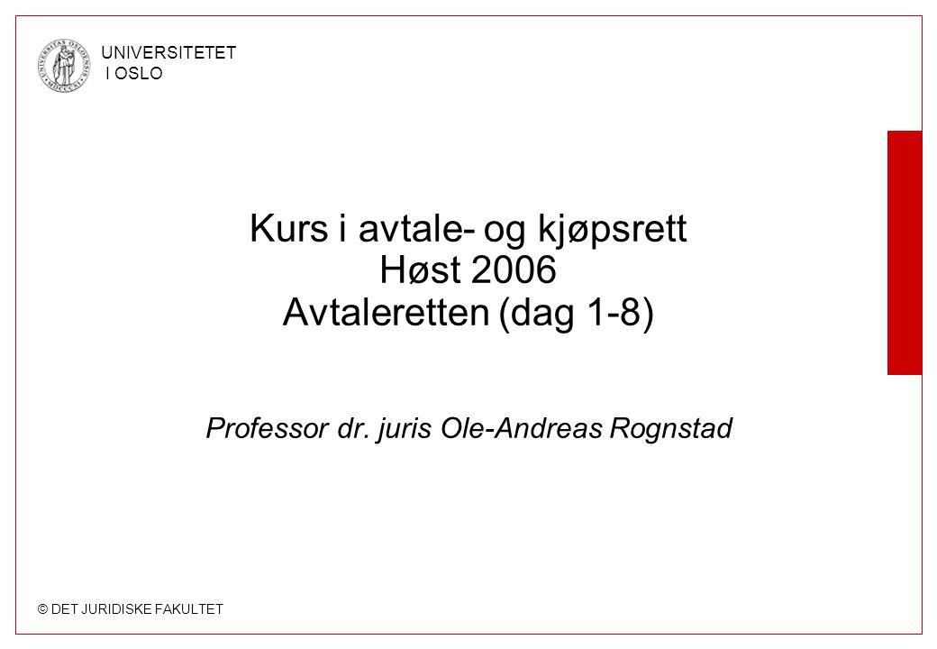 Kurs i avtale- og kjøpsrett Høst 2006 Avtaleretten (dag 1-8)