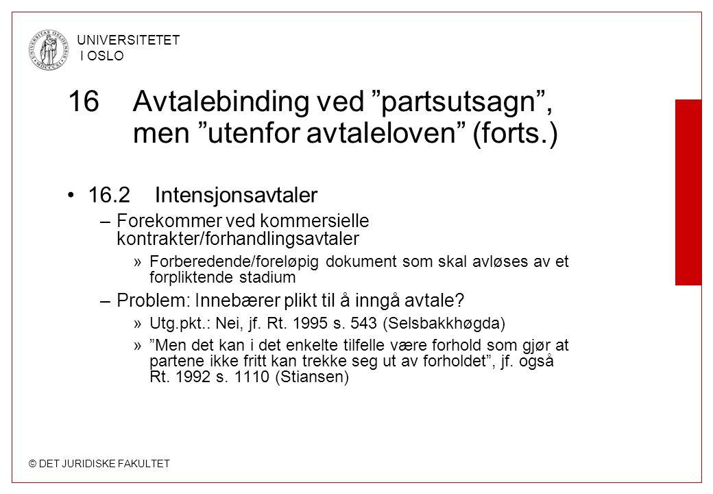 16 Avtalebinding ved partsutsagn , men utenfor avtaleloven (forts.)