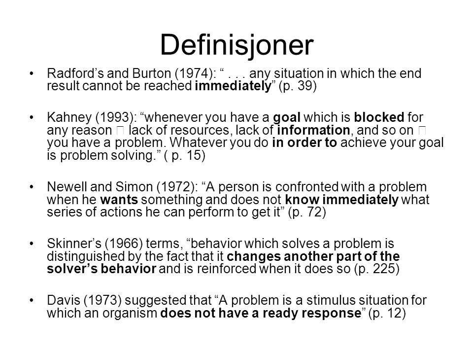 Definisjoner Radford's and Burton (1974): . . . any situation in which the end result cannot be reached immediately (p. 39)