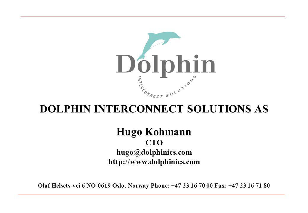 DOLPHIN INTERCONNECT SOLUTIONS AS Hugo Kohmann CTO hugo@dolphinics