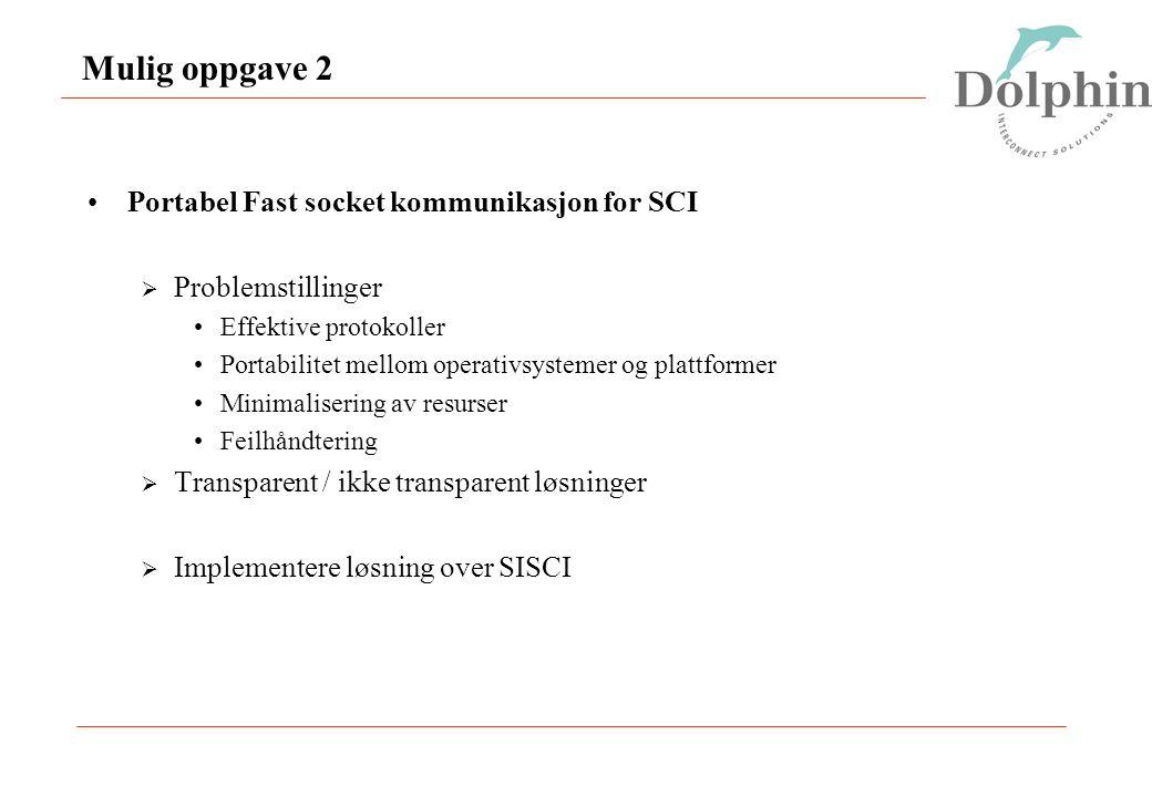 Mulig oppgave 2 Portabel Fast socket kommunikasjon for SCI