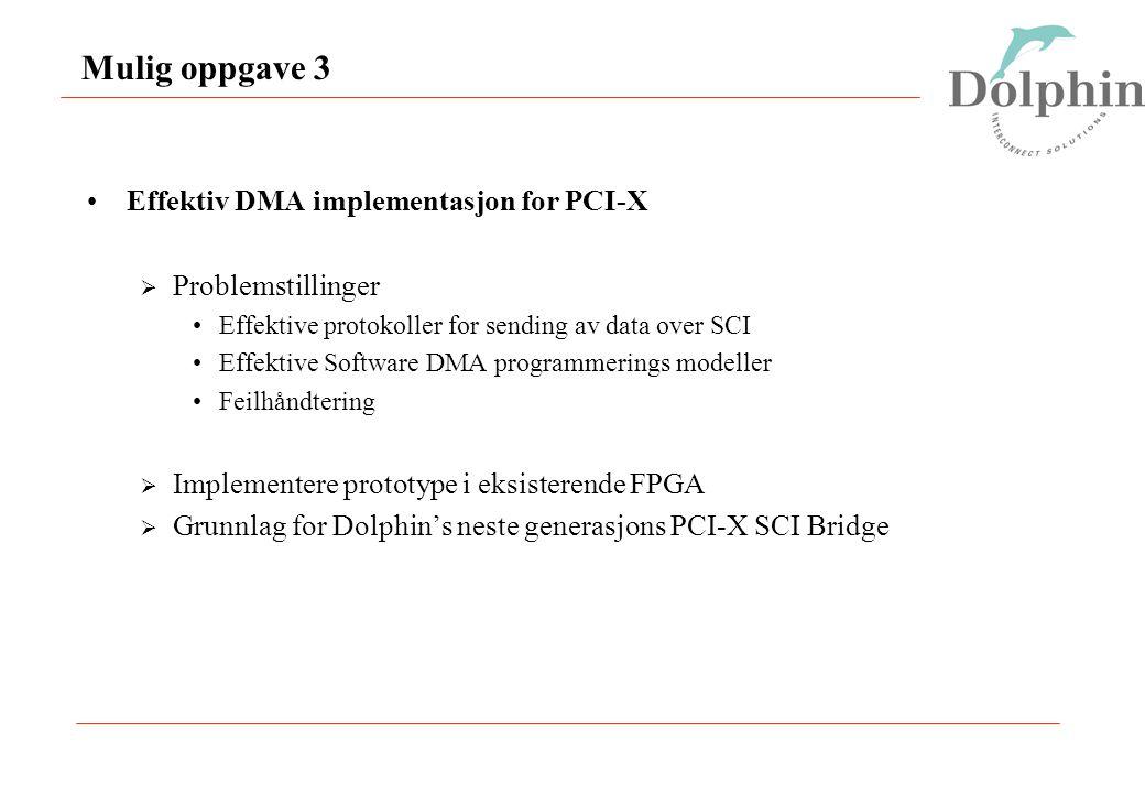 Mulig oppgave 3 Effektiv DMA implementasjon for PCI-X