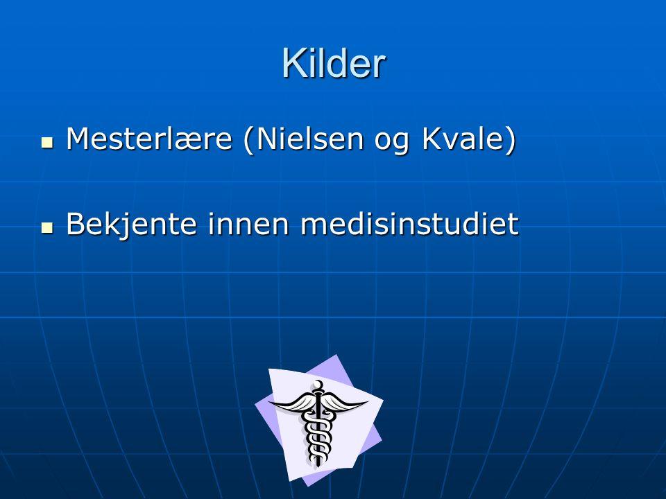 Kilder Mesterlære (Nielsen og Kvale) Bekjente innen medisinstudiet