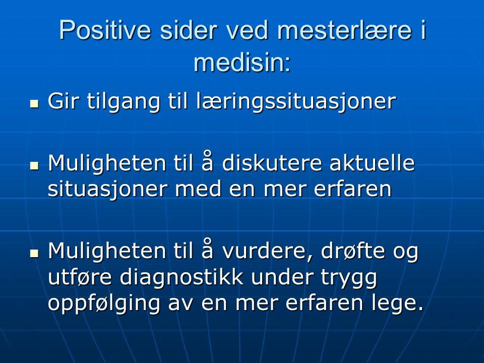 Positive sider ved mesterlære i medisin: