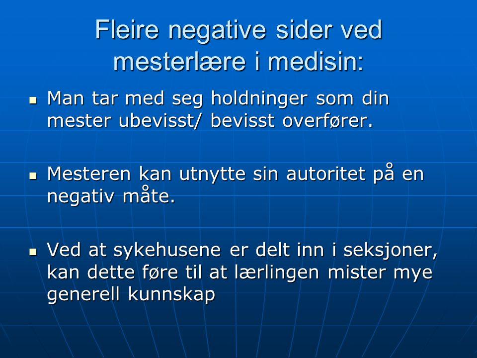 Fleire negative sider ved mesterlære i medisin: