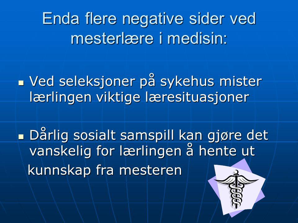 Enda flere negative sider ved mesterlære i medisin: