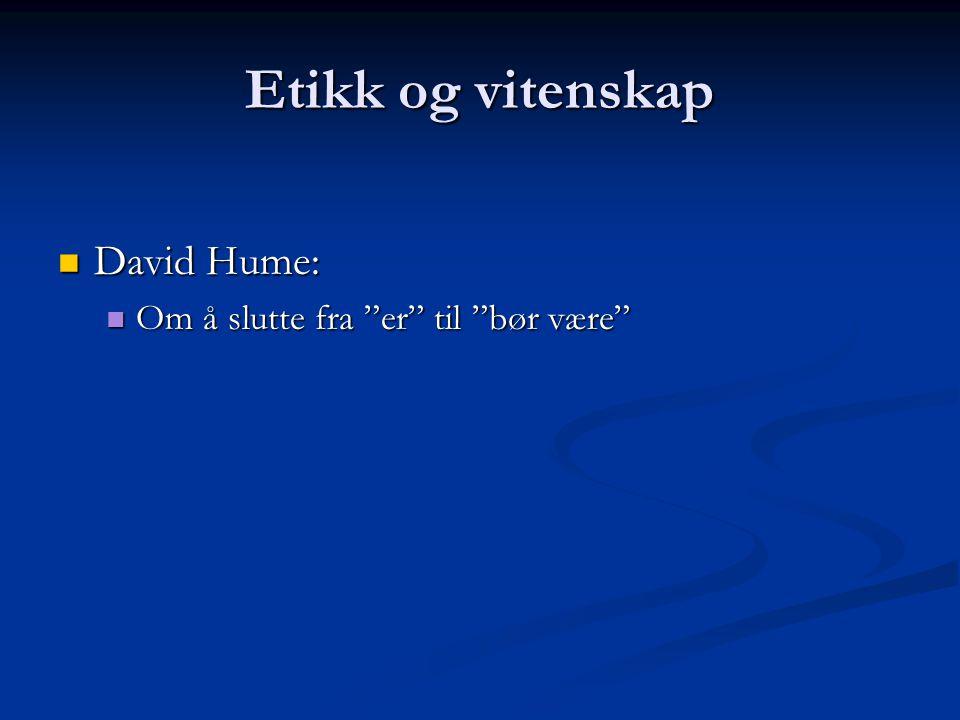 Etikk og vitenskap David Hume: Om å slutte fra er til bør være