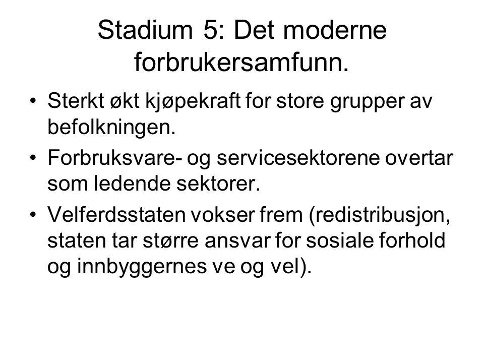 Stadium 5: Det moderne forbrukersamfunn.