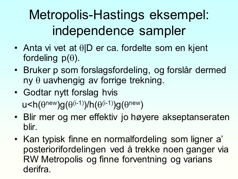Metropolis-Hastings eksempel: independence sampler