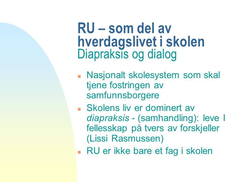 RU – som del av hverdagslivet i skolen Diapraksis og dialog