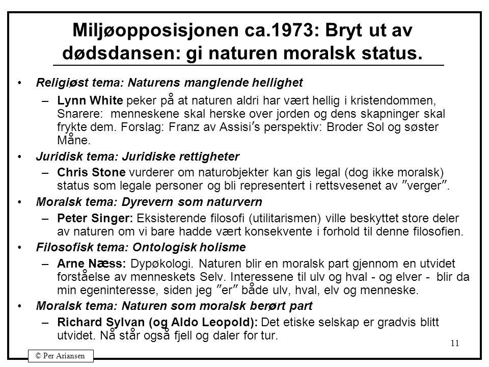 Miljøopposisjonen ca.1973: Bryt ut av dødsdansen: gi naturen moralsk status.