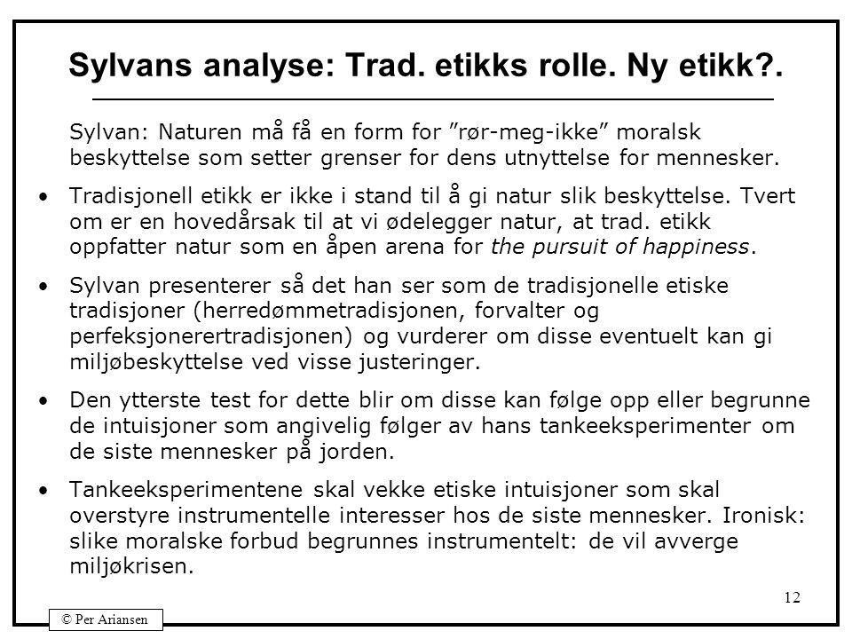 Sylvans analyse: Trad. etikks rolle. Ny etikk .