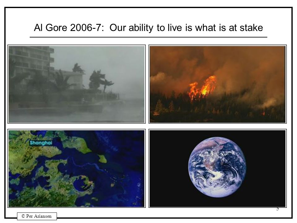 Al Gore 2006-7: Our ability to live is what is at stake