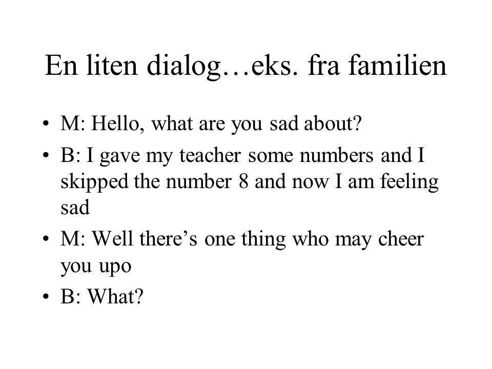 En liten dialog…eks. fra familien