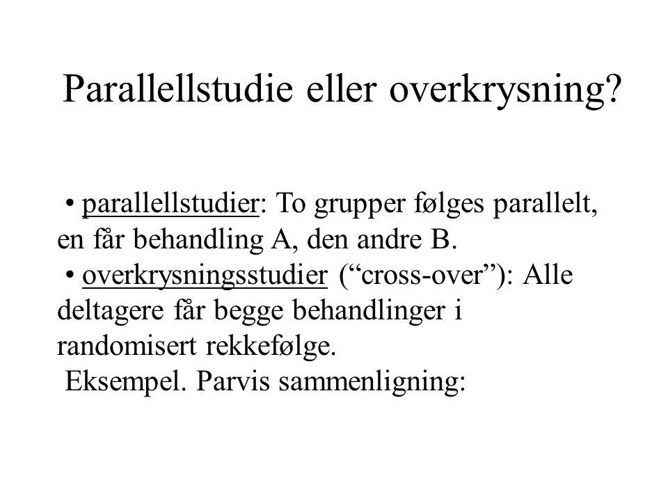 Parallellstudie eller overkrysning