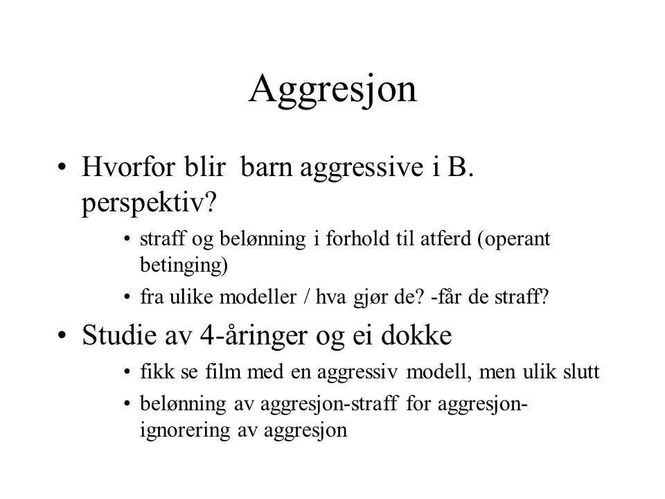 Aggresjon Hvorfor blir barn aggressive i B. perspektiv