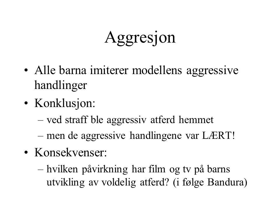 Aggresjon Alle barna imiterer modellens aggressive handlinger