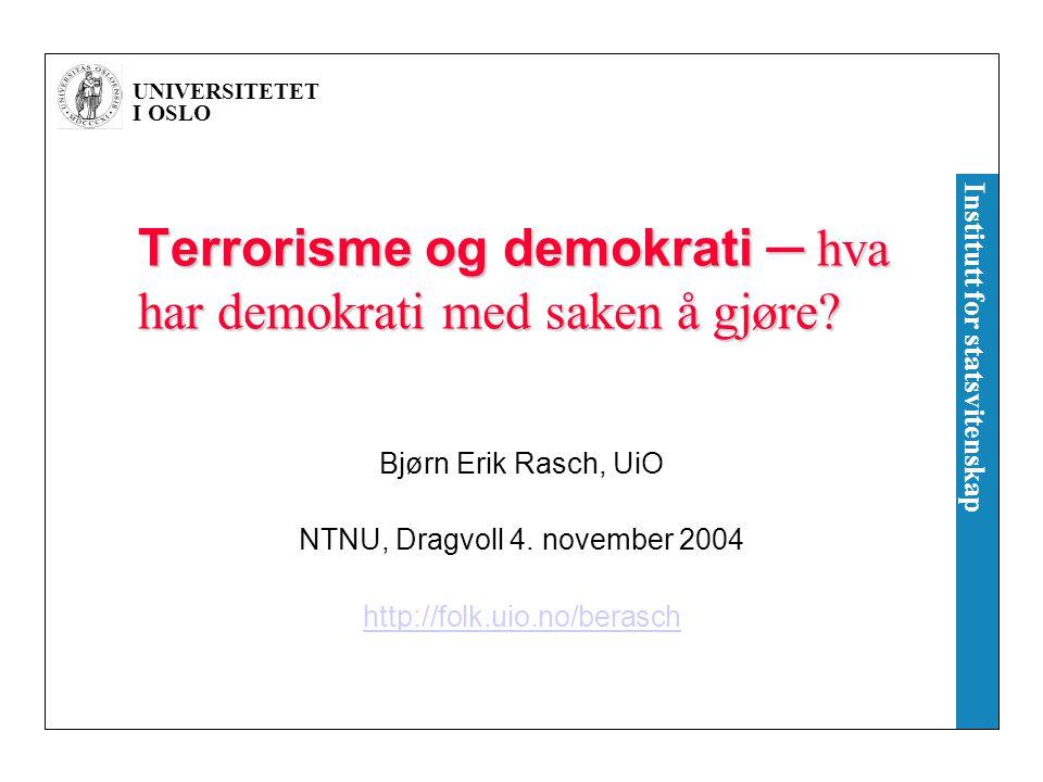Terrorisme og demokrati ─ hva har demokrati med saken å gjøre