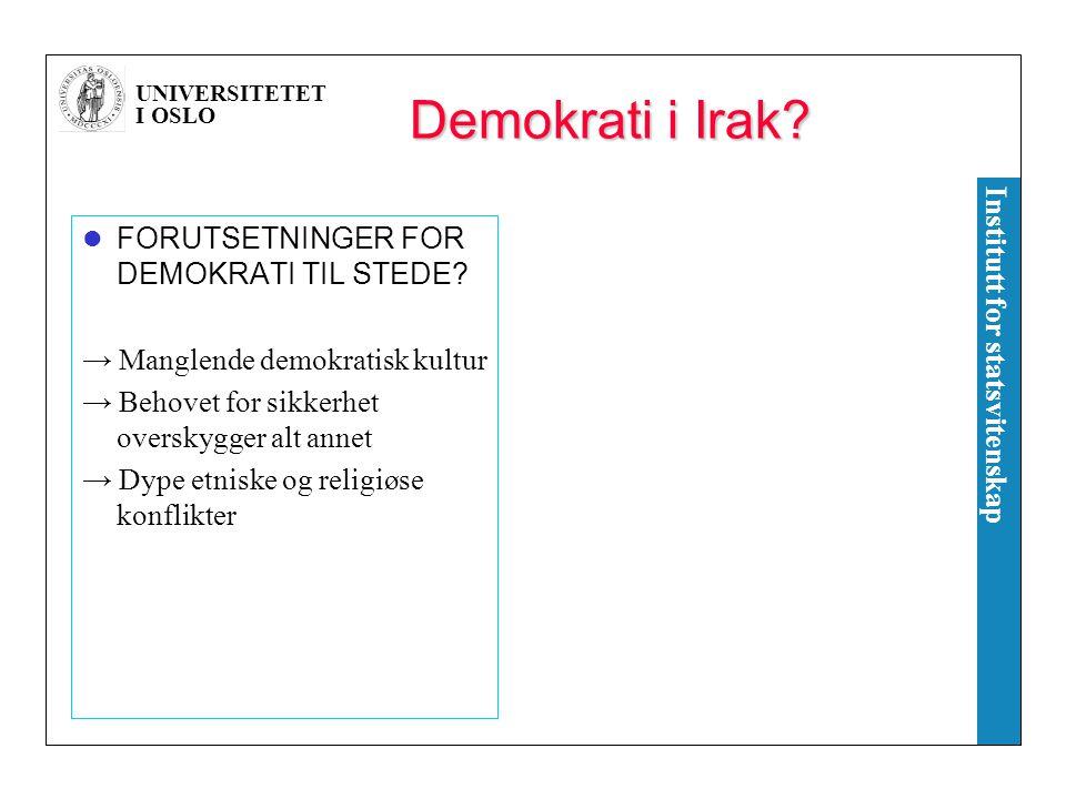 Demokrati i Irak FORUTSETNINGER FOR DEMOKRATI TIL STEDE