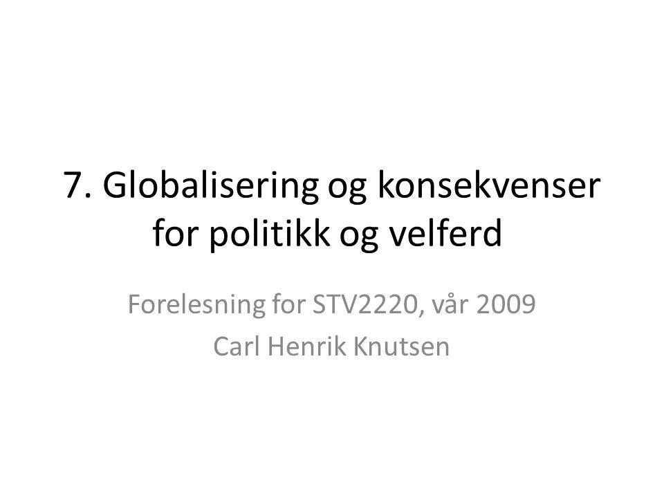 7. Globalisering og konsekvenser for politikk og velferd