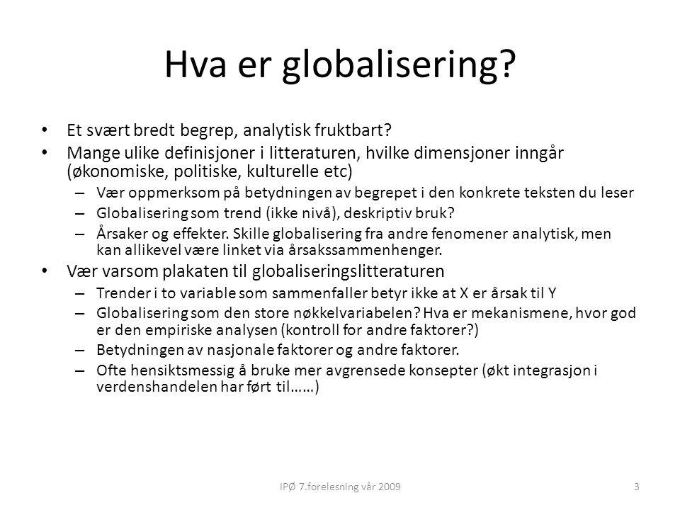 Hva er globalisering Et svært bredt begrep, analytisk fruktbart