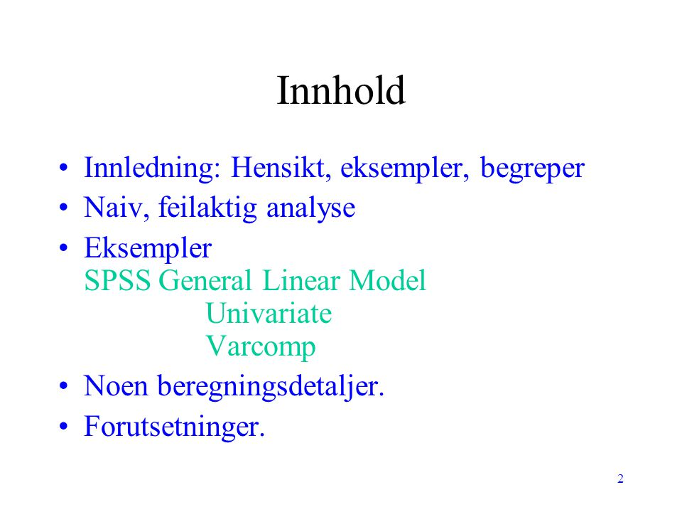 Innhold Innledning: Hensikt, eksempler, begreper