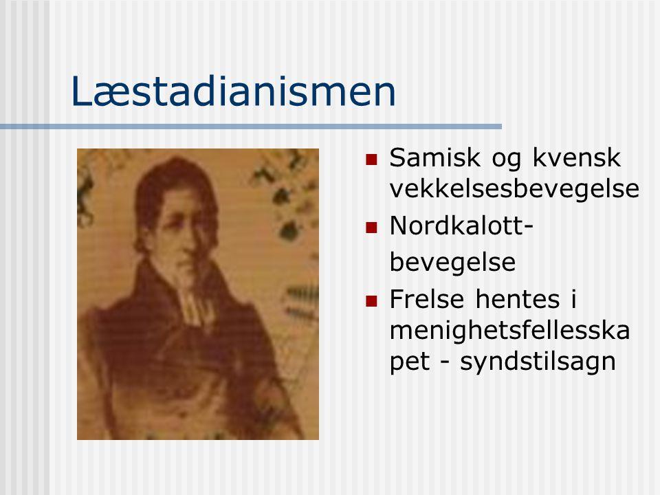 Læstadianismen Samisk og kvensk vekkelsesbevegelse Nordkalott-