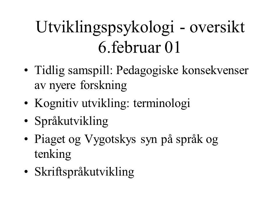Utviklingspsykologi - oversikt 6.februar 01