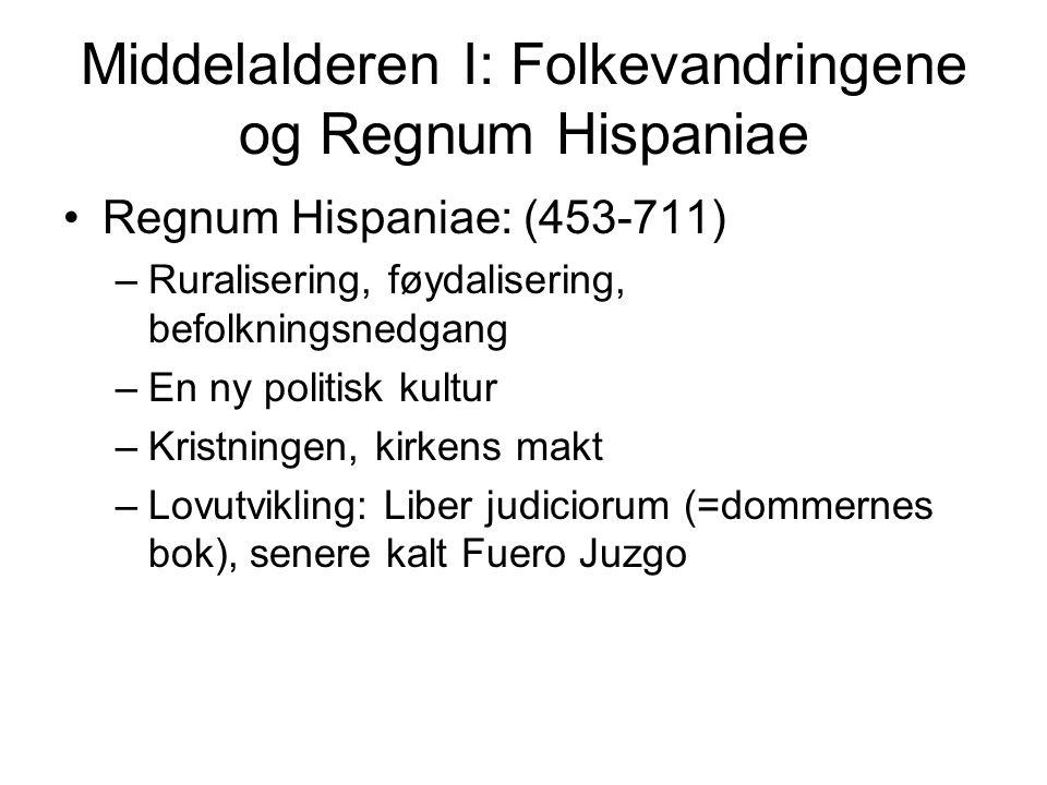 Middelalderen I: Folkevandringene og Regnum Hispaniae