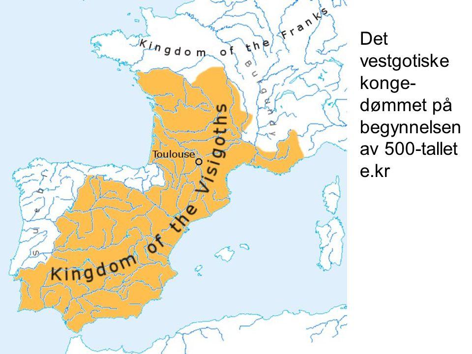 Det vestgotiske konge-dømmet på begynnelsen av 500-tallet e.kr