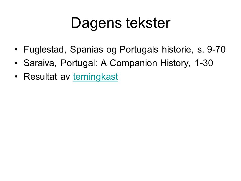 Dagens tekster Fuglestad, Spanias og Portugals historie, s. 9-70