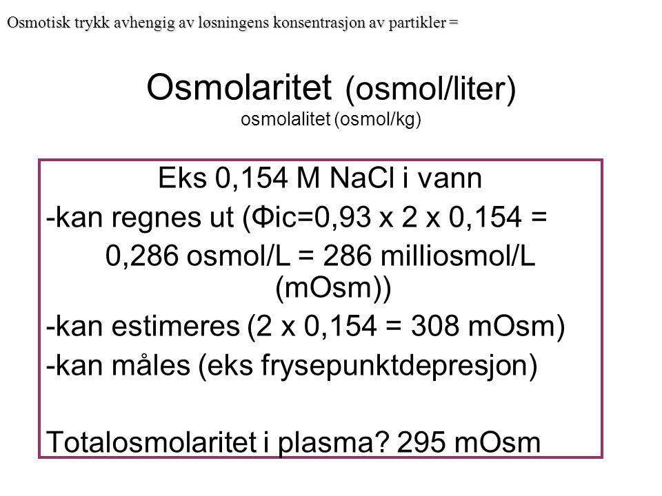 Osmolaritet (osmol/liter) osmolalitet (osmol/kg)